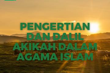 Pengertian dan Dalil Akikah Dalam Agama Islam